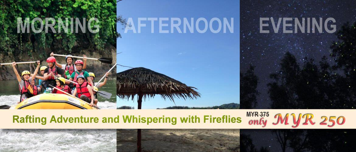 Rafting Adventure and Whispering with Fireflies